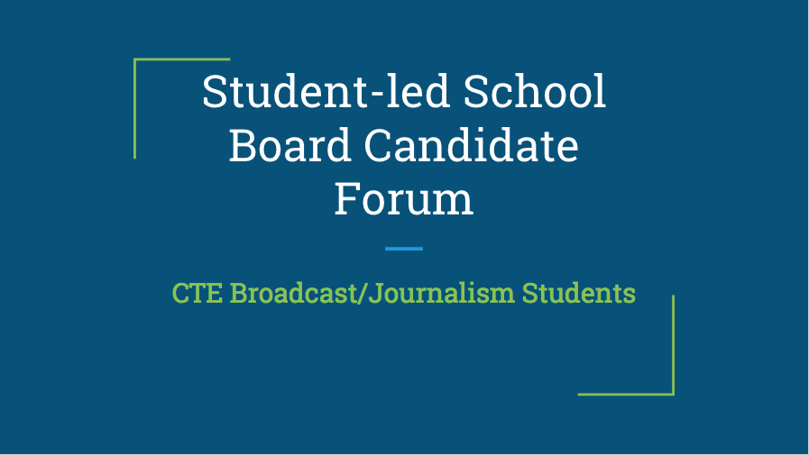 Student-led School Board Candidate Forum