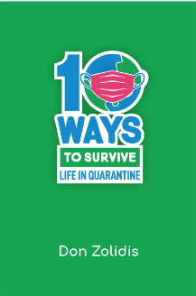 Ten Ways to Survive Life in a Quarantine